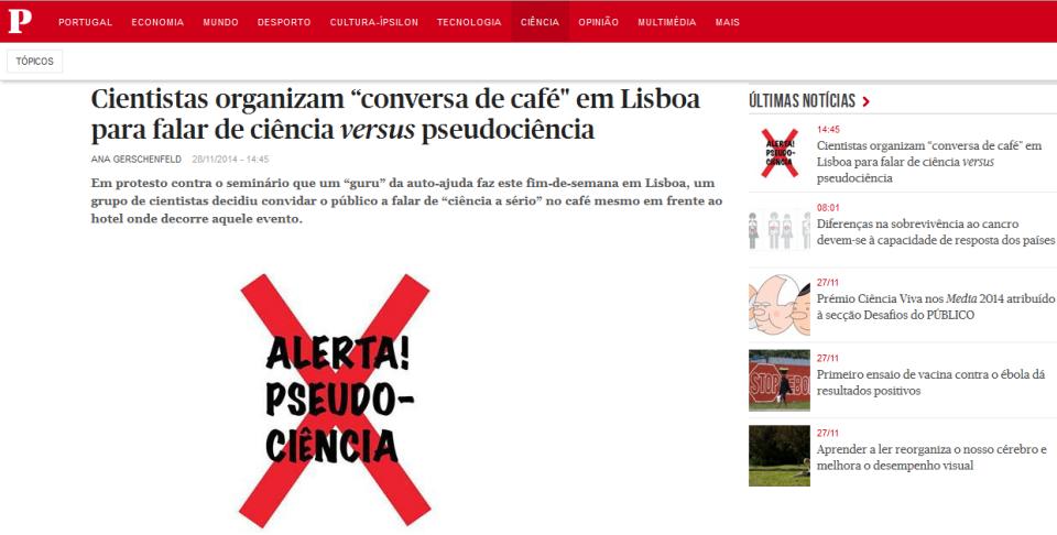 """""""Cientistas organizam """"conversa de café"""" em Lisboa para falar de ciência versus"""" de  Ana Gerschenfeld (Público, 28 de Novembro de 2014) pseudociência"""